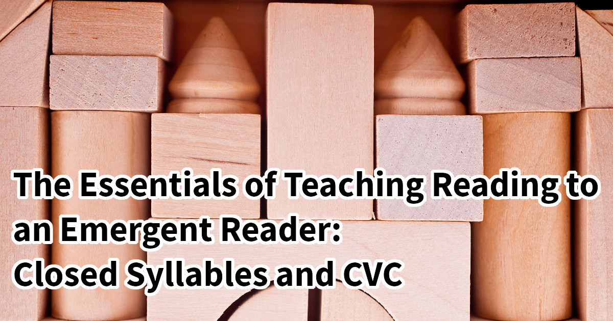 Building blocks represent the essentials of teaching reading to emergent readers (closed syllables and CVC)