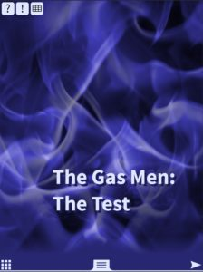 The Gas Men: The Test is a dystopian science-fiction story and fully decodable at TAP level 2. Sure to interest teen and adult emergent readers. Hi-lo sci-fi.