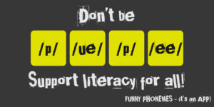 Pro-literacy message shared from Funny Phonemes app offering phonemic awareness activities for older students