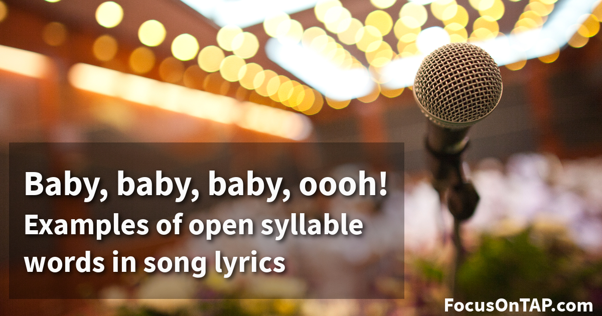 Examples of open syllable words in song lyrics